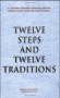 A.A. Twelve Steps & Twelve Traditions